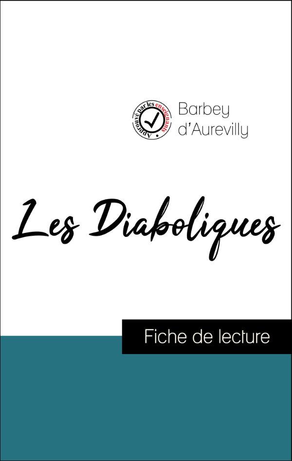 fiche de lecture, analyse littéraire et résumé les diaboliques de barbey d'aurevilly